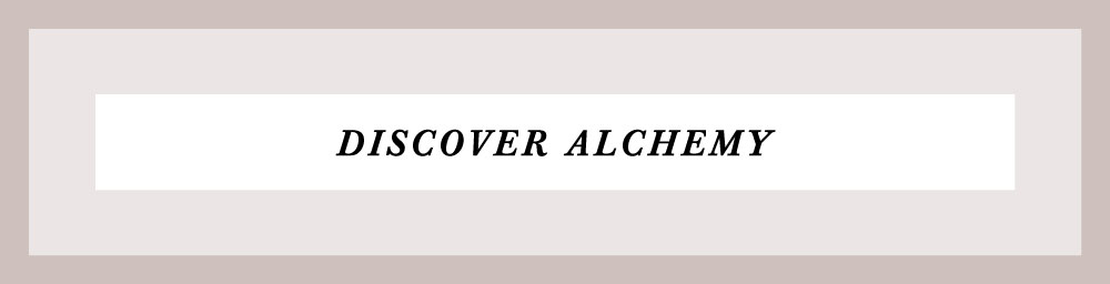 DISCOVER ALCHEMY